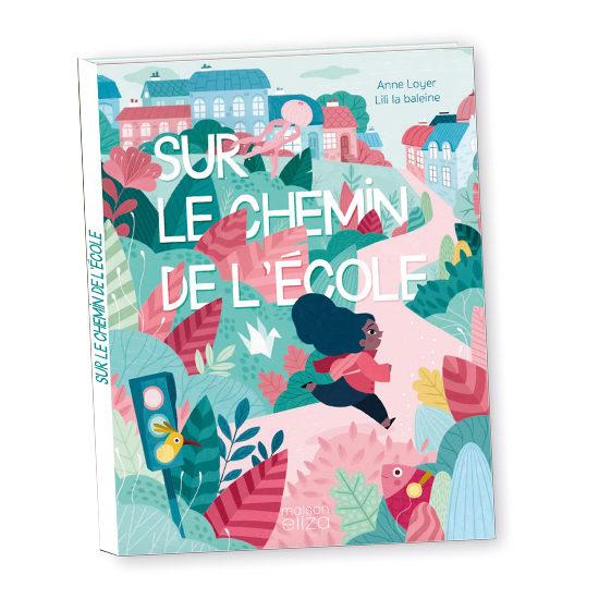 Livre_enfant_Maison_Eliza_Edition Jeunesse_Sur-le-chemin-de-lécole-couverture-550x550_dès 3ans_nantes_illustration_cartonnée_cadeaux